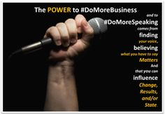 #DoMoreSpeaking and find the power and value of your Voice!
