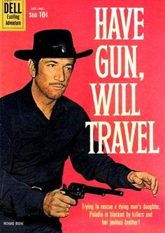 """Have Gun, Will Travel Paladin always got his man. (""""have gun will travel reads the card of a man. a knight without armour in a savage land. his fast gun for hire heads the calling wind. a solider of fortune is the man called Paladin. Western Film, Western Movies, Western Art, Old Tv Shows, Movies And Tv Shows, Samba, Vintage Television, The Lone Ranger, Tv Westerns"""