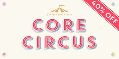 Core Circus (30% discount, from $3.50) - http://fontsdiscounts.com/core-circus-30-discount-3-50/