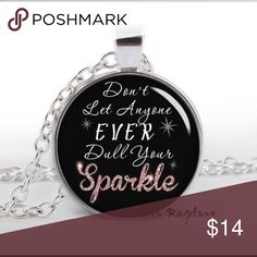 "Don't let Anyone Dull your Sparkle quote necklace Give this Unique Necklace as a Gift or add it to your own Personal Collection!  Includes a 22 Inch antique silver chain and comes in an adorable gift bag, ready to give!  Featuring our ""Dont let Anyone dull your Sparkle"" Pendant  This Charm is 1 Inch in size with Beautiful Artwork sealed under Glass so its magnified & amplified! Just Beautiful in person! Image is Enlarged to show detail.  This product is lead and nickel free. Jewelry…"