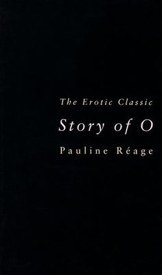 the story of O by pauline reage. Makes 50 Shades of Grey look like a childrens story.....