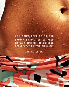 For abs....eat clean. http://blog.swell.com/SWELLivin-1023
