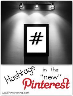 Using Hashtags with Pinterest's New Look from OhSoPinteresting.com #pinterest #socialmedia