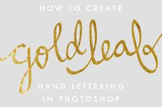 Gold Leaf Hand Lettering with Photoshop - ****( I Believe this uses text masking)