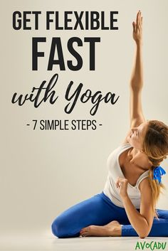 Get Flexible FAST with Yoga, 7 Simple Steps | Avocadu.com