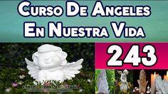 CURSO DE ANGELES GRATIS EN NUESTRA VIDA 243 PROGRAMACIÓN ANGÉLICA NUMERO...