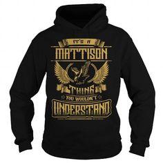 MATTISON MATTISONYEAR MATTISONBIRTHDAY MATTISONHOODIE MATTISONNAME MATTISONHOODIES  TSHIRT FOR YOU