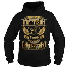 MATTISON MATTISONYEAR MATTISONBIRTHDAY MATTISONHOODIE MATTISONNAME MATTISONHOODIES  TSHIRT FOR YOU