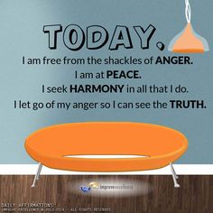 """#positive #daily #affirmations  Anger is the robber of your energy and time, but peace and harmony rejuvenates you!  It feels like breathing pure O2 right after being submerged in water for as long as you can!  I repeat this to feel at peace even when I am running. When I am running I feel harmony.  """"I am free from the shackles of anger. I seek harmony, and I am at peace""""  #positivewords #improveexcellence  #improve #excellence © 2014 - All Rights Reserved"""