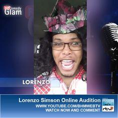 Lorenzo Simson BHM® Comedy Glam™ Online Audition.