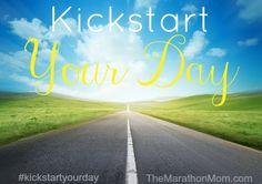 Kickstart Your Day | TheMarathonMom.com