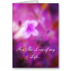 For The Love of my Life Greeting Cards from Florals by Fred #zazzle #gift