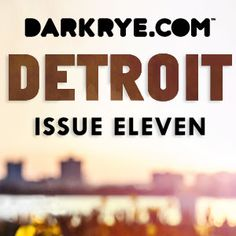 Issue 11 | Detroit  on Dark Rye