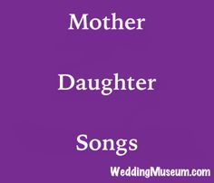 mother daughter songs - a special dedication song between a mom and a daughter.