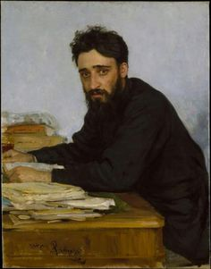lya Repin, Vsevolod Mikhailovich Garshin, 1884    From the Metropolitan Museum of Art:    The sitter for this painting was the  Russian author Vsevolod Garshin, whose life was scarred by the suicides of his father and brother and his own struggles with mental illness. Garshin published approximately twenty stories, many of which powerfully express his pacifist beliefs, his love of beauty, and his aversion to evil. At the age of 33, he committed suicide by throwing himself down a stairwell.
