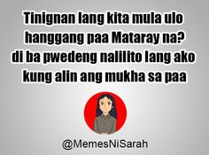 New funny memes sarcastic humor jokes fun Ideas New Funny Jokes, Super Funny Memes, Funny Mom Quotes, Funny Quotes For Teens, Badass Quotes, Jokes Quotes, Memes Humor, Tagalog Quotes Patama, Tagalog Quotes Hugot Funny