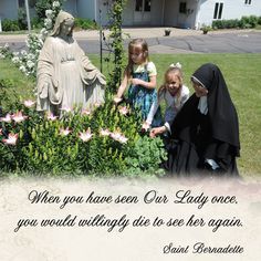 When you have seen Our Lady once, you would willingly die to see her again.  #DaughtersofMaryPress #DaughtersofMary