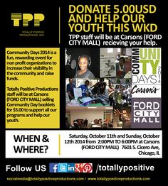 Donate $5.00 and help our Youth this WKD. #TPP #donate #communityday www.totallypositiveproductions.com