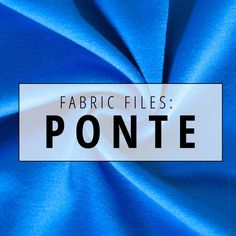 Ponte fabric is soft