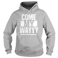Come My Way TShirt #gift #ideas #Popular #Everything #Videos #Shop #Animals #pets #Architecture #Art #Cars #motorcycles #Celebrities #DIY #crafts #Design #Education #Entertainment #Food #drink #Gardening #Geek #Hair #beauty #Health #fitness #History #Holidays #events #Home decor #Humor #Illustrations #posters #Kids #parenting #Men #Outdoors #Photography #Products #Quotes #Science #nature #Sports #Tattoos #Technology #Travel #Weddings #Women