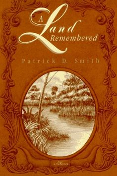A Land Remembered by Patrick Smith - a MUST read for Floridians. My father is friends with the Pullitzer-Prize Winning Author