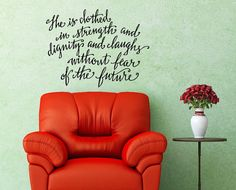 She is clothed in strength and dignity and laughs without fear of the future. Proverbs 31:25 Bible Verse Wall Decal. on Etsy, $12.00