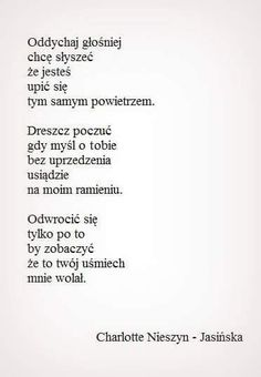 Nieszyn Jasińska Poem Quotes, Daily Quotes, Poems, Life Quotes, Ugly Love, Crazy About You, I Am Sad, Romantic Quotes, Word Porn