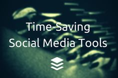 10 Time-Saving Social Media Tools for a Productive Summer via @bufferapp