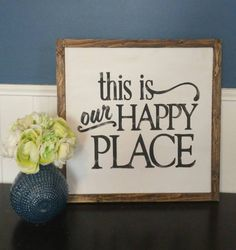 this is our HAPPY place Rustic Wood Sign with Wood Trim SIGN DETAILS: -Roughly 15.5 in tall by 15.5 in wide -Base is painted white or black