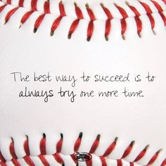 The best way to succeed is to always try one more time!  Inspiration from ChalkTalkSPORTS! #baseball
