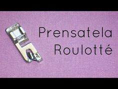 ▶ Pie prensatela: roulotté (dobladillo) - YouTube