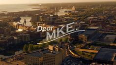"Dear MKE - ""I'm Gonna Love You Until The Day I Die"". A love letter to our hometown, Milwaukee.  Photography by Jack Davidson, Joe Picciolo, ..."