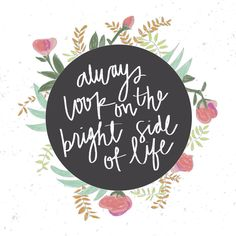 Always look in the bright side of life