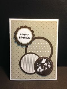 handmade birth day card from My Creative Corner!: A Serene Silhouettes Birthday ... grouping of matted circles ... monochromatic browns ... sentiment in a circle ... great card!