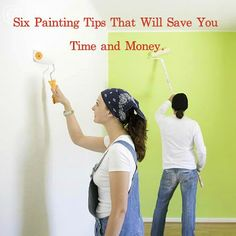 6 painting tips that will save money and time!