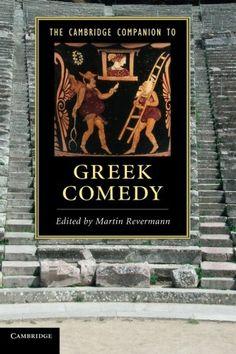 The Cambridge Companion to Greek Comedy / edited by Martin Revermann - New York : Cambridge University Press, 2014