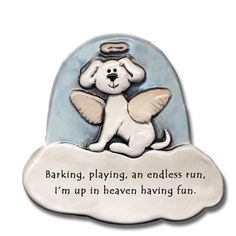 """Barking, Playing an Endless Run <3 Ceramic Magnet for Dog Lover Brand new dog lover product line - handmade ceramics - made in the USA!  Sentiment reads: """"Barking, playing, an endless run.  I'm up in heaven having fun.""""  This magnet would make a wonderful sympathy gift for the loss of a special pet.  Size: 3-1/2"""" tall x 3-1/2"""" wide. $17"""