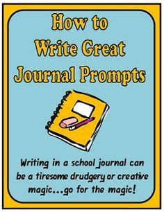 How to Write Great Journal Prompts http://www.minds-in-bloom.com/2011/10/how-to-write-great-journal-prompts.html