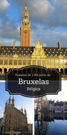 5 cidades para fazer passeio bate-volta partindo de Bruxelas. Passeios de 1 dia partindo de Bruxelas na Bélgica