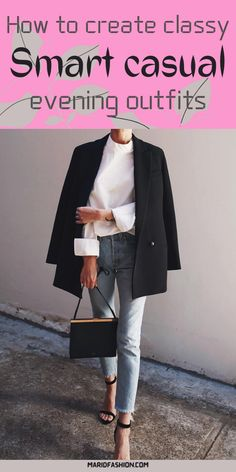 Best way to create a classy smart casual evening outfit for women