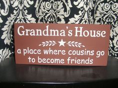 Grandmas House/Mothers Day Sign/Primitive Wood Sign/ Housewares/ Home Decor/Wall Decor/Personalize Sign/Cousins Mothers Day Signs, Best Mothers Day Gifts, Painted Wood Signs, Wooden Signs, Hand Painted, Red Barns, Hostess Gifts, Decoration, Projects To Try