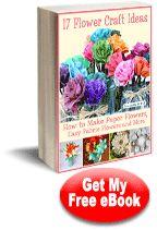 17 цветок ремесло идеи: как сделать цветы из бумаги, легкие цветы из ткани и многое другое бесплатную электронную книгу