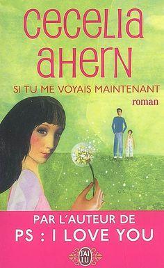 Si tu me voyais maintenant par AHERN, CECELIA J'ai adoré cette histoire... Invraisemblable mais tellement beau...