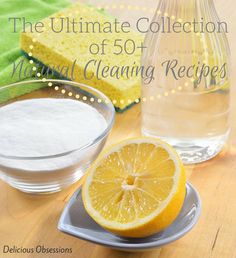 This list features 50+ Natural & Non-Toxic Cleaning Recipes. Keep your family safe from harmful chemicals when you use these natural & non-toxic cleaning recipes.