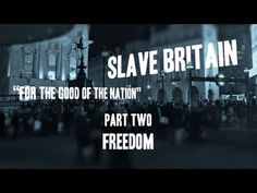 #Slave #Britain: For the Good of the Nation. Part Two: Freedom [video]
