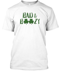 Bad And Boozy T Shirt White T-Shirt Front