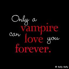 Show your love for Vampires with this Only A Vampire Can Love You Forever Twilight t-shirt design. Great gift for True Blood or Twilight fans that love Edward Cullen or Bill, or any vampire lover! The Vampire Diaries, Vampire Diaries Wallpaper, Vampire Love, Vampire Art, Vampire Dairies, Vampire Diaries The Originals, Vampire Fangs, Twilight Quotes, Twilight Saga