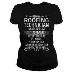 Being a Roofing Technician like Riding a Bike Job Shirts #gift #ideas #Popular #Everything #Videos #Shop #Animals #pets #Architecture #Art #Cars #motorcycles #Celebrities #DIY #crafts #Design #Education #Entertainment #Food #drink #Gardening #Geek #Hair #beauty #Health #fitness #History #Holidays #events #Home decor #Humor #Illustrations #posters #Kids #parenting #Men #Outdoors #Photography #Products #Quotes #Science #nature #Sports #Tattoos #Technology #Travel #Weddings #Women