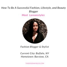 Loreanstyles is a Fashion Blogger & Stylist, and she's incredibly passionate about her brand. Get to know her!