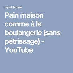 Pain maison comme à la boulangerie (sans pétrissage) - YouTube
